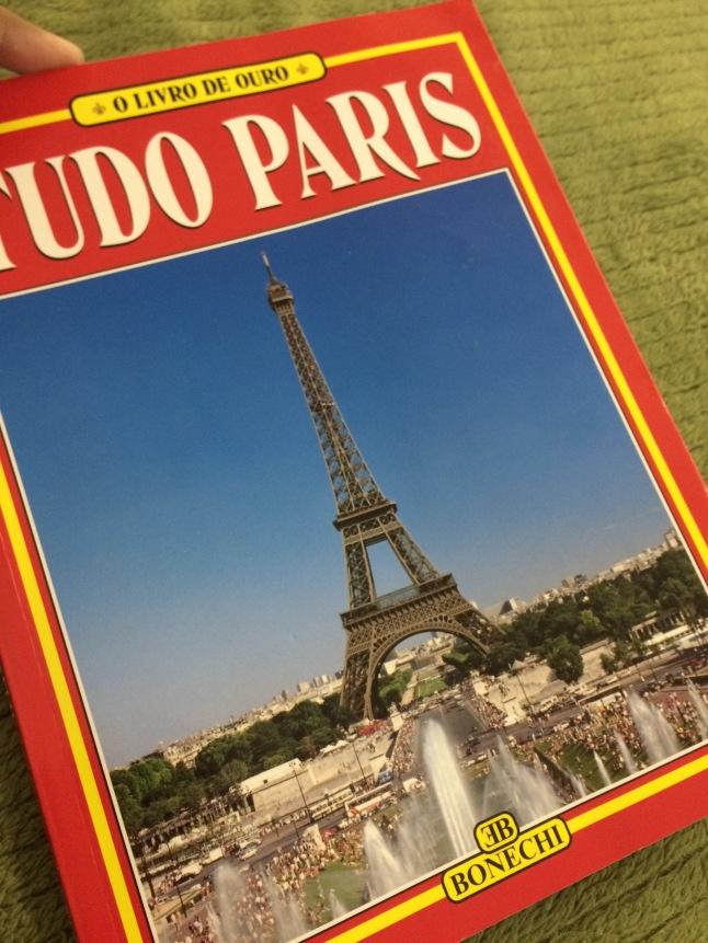 MAGI, Giovanna. Tudo Paris: o livro de ouro. Editora Editrice Bonechi. Firenze, Itália.
